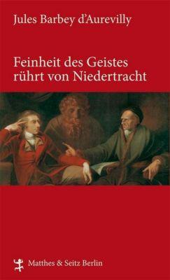 Feinheit des Geistes rührt von Niedertracht, Jules Barbey d'Aurevilly