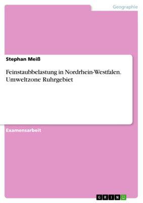 Feinstaubbelastung in Nordrhein-Westfalen. Umweltzone Ruhrgebiet, Stephan Meiss