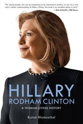 Feiwel & Friends: Hillary Rodham Clinton, Karen Blumenthal