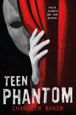 Feiwel & Friends: Teen Phantom: High School Horror, Chandler Baker