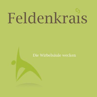 Feldenkrais - Die Wirbelsäule wecken, Christl Schüßler