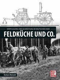Feldküche und Co. - Barbara Maiwald |