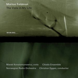 Feldman: The Viola In My Life I-IV, Marek Konstantynowicz, Konstantynowicz, Eggen, Cikada E, Norwegian Radio Orchestra
