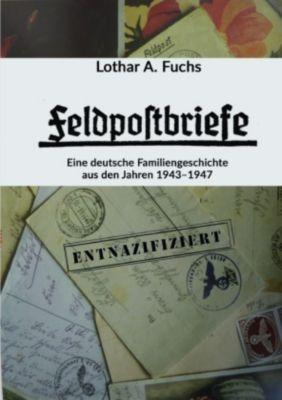 Feldpostbriefe - Lothar A. Fuchs |