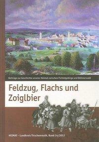 Feldzug, Flachs und Zoiglbier, Bernhard M Baron, Harald Fähnrich, Robert Treml