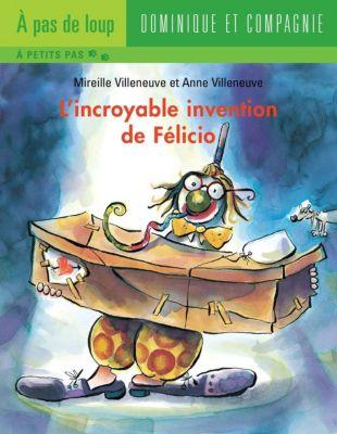 Félicio: L'incroyable invention de Félicio, Mireille Villeneuve
