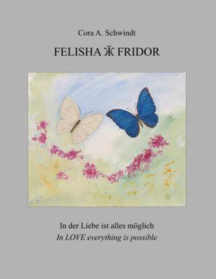 Felisha und Fridor, Cora A. Schwindt