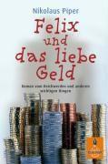 Felix und das liebe Geld, Nikolaus Piper
