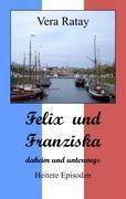 Felix und Franziska - Vera Ratay |
