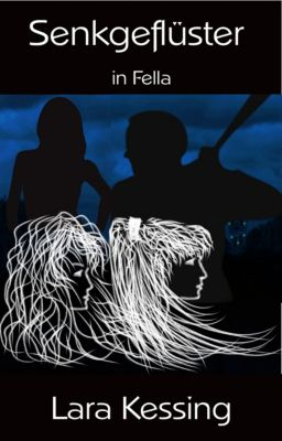 Fella-Reihe: Senkgeflüster in Fella, Lara Kessing