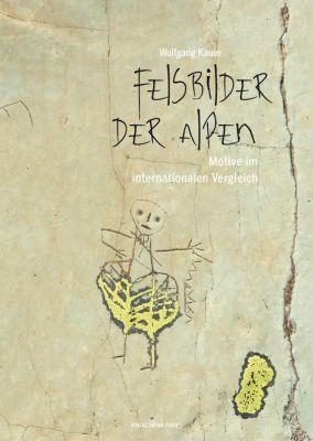 Felsbilder der Alpen - Wolfgang Kauer |