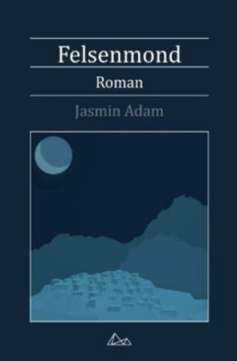 Felsenmond - Jasmin Adam |