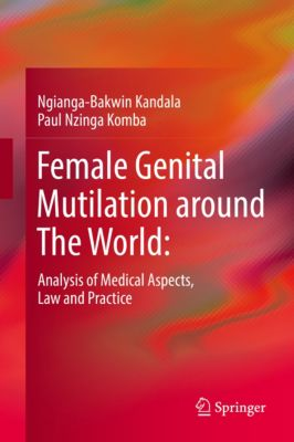 Female Genital Mutilation around The World:, Ngianga-Bakwin Kandala, Paul Nzinga Komba