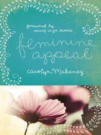 Feminine Appeal (Redesign), Carolyn Mahaney