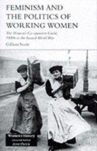 Feminism, Femininity and the Politics of Working Women, Gillian Scott