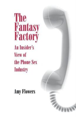 Feminist Cultural Studies, the Media, and Political Culture: The Fantasy Factory, Amy Flowers