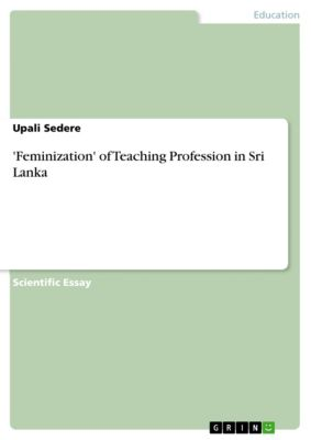 'Feminization' of Teaching Profession in Sri Lanka, Upali Sedere