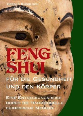 FENG SHUI für die Gesundheit und den Körper - Gerold Knobloch |