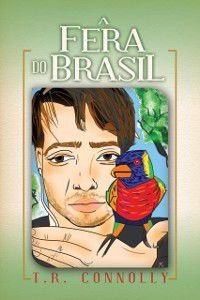 Fera do Brasil, T.R. Connolly