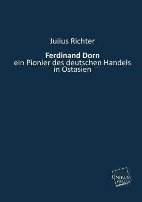 Ferdinand Dorn, ein Pionier des deutschen Handels in Ostasien, Julius Richter