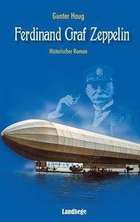 Ferdinand Graf Zeppelin - Gunter Haug |