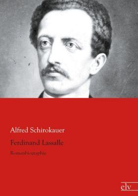 Ferdinand Lasalle - Alfred Schirokauer  