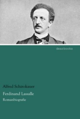 Ferdinand Lassalle - Alfred Schirokauer |