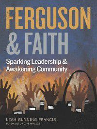 Ferguson and Faith, Leah Gunning Francis