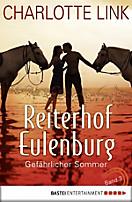 Ferien auf dem Reiterhof: Reiterhof Eulenburg - Gefährlicher Sommer