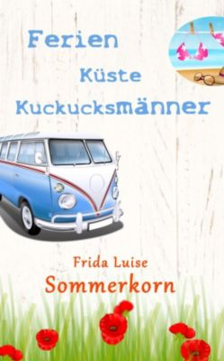 Ferien Küste Kuckucksmänner, Frida Luise Sommerkorn