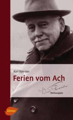 Ferien vom Ach - Karl Foerster |
