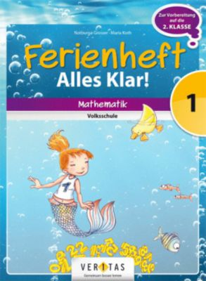 Ferienheft Alles klar! - Mathematik Volksschule: 1. Klasse, Notburga Grosser, Maria Koth