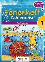 Ferienheft Zahlenreise - Mathematik Volksschule: 1. Klasse