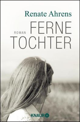 Ferne Tochter - Renate Ahrens |