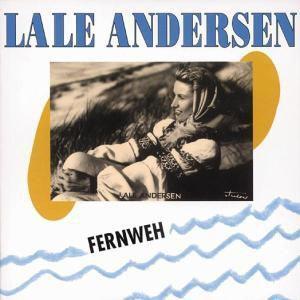 Fernweh, Lale Andersen