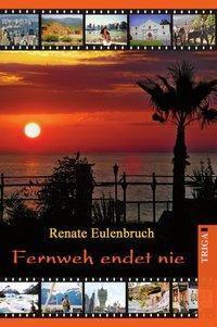 Fernweh endet nie, Renate Eulenbruch