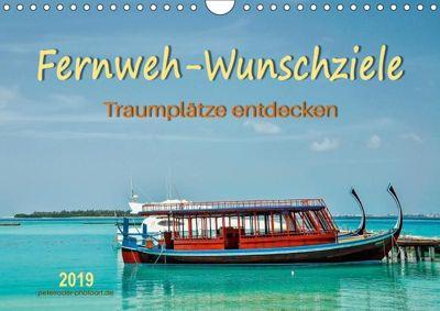 Fernweh-Wunschziele, Traumplätze entdecken (Wandkalender 2019 DIN A4 quer), Peter Roder
