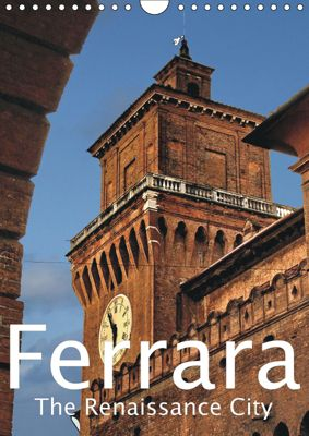 Ferrara The Renaissance City (Wall Calendar 2019 DIN A4 Portrait), Walter J. Richtsteig