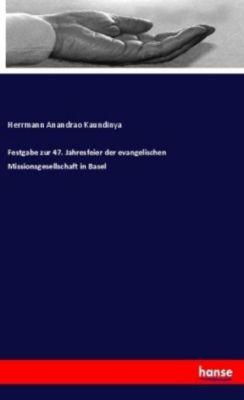 Festgabe zur 47. Jahresfeier der evangelischen Missionsgesellschaft in Basel - Herrmann Anandrao Kaundinya |