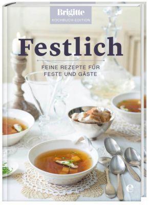 Festlich - Brigitte Kochbuch-Edition pdf epub