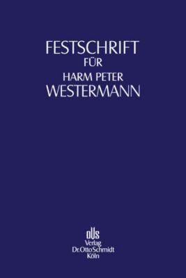 Festschrift für Harm Peter Westermann zum 70. Geburtstag, Lutz Aderhold, Barbara Grunewald, Dietgard Klingberg, Walter G. Paefgen