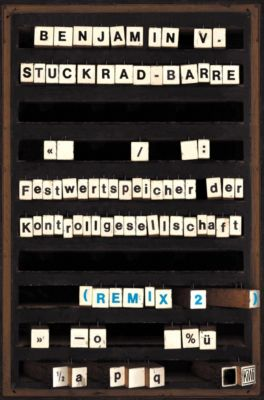Festwertspeicher der Kontrollgesellschaft, Remix 2, Benjamin von Stuckrad-Barre