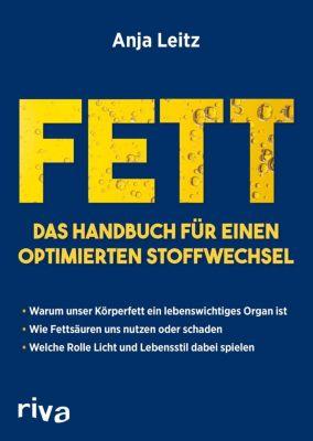 Fett. Das Handbuch für einen optimierten Stoffwechsel - Anja Leitz |