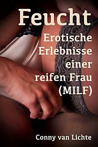 erotische erlebnisse milf sucht