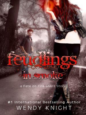 Feudlings in Smoke, Wendy Knight