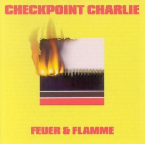 Feuer & Flamme, Checkpoint Charlie