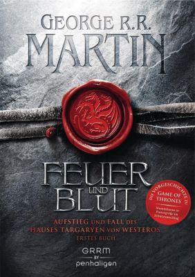 Feuer und Blut - Aufstieg und Fall des Hauses Targaryen von Westeros, George R. R. Martin
