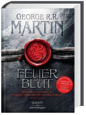 Feuer und Blut - Aufstieg und Fall des Hauses Targaryen von Westeros - George R. R. Martin  