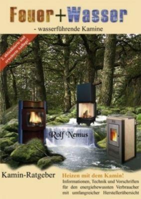 Feuer + Wasser - wasserführende Kamine, Rolf Nemus