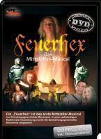 Feuerhex - Das Mittelalter-Musical, Martin Keeser, Albert Neuhauser, Martin Cambeis